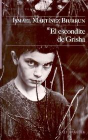 El escondite de Grisha Ismael Martínez Biurrun